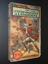 LES CHEVAUCHÉES DE LAGARDÈRE - Paul Féval Fils - 1926 - ROMAN DE CAPE ET D'ÉPÉE