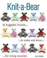 Knit-a-Bear: 15 huggable friends to make and dress for every occasion, Pierce, V