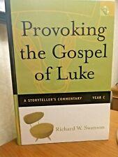 Provoking the Gospel of Luke: A Storyteller's Commentary: Richard Swanson w/ DVD