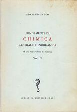 FONDAMENTI DI CHIMICA GENERALE ED INORGANICA VOL II di Adriano Sacco - Adriatica