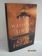 I Am with You Always: Experiencing God in Times of Need by Chip Ingram