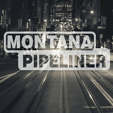 Montana Pipeliner Pipe Liner Decal Vinyl Oil Gas Pipeline Sticker