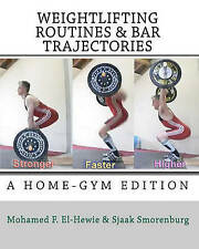 Weightlifting routines and bar trajectories: A Home-Gym edition: The Weightlifti