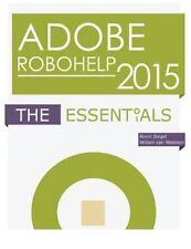 Adobe Robohelp 2015 : The Essentials: By Siegel, Kevin Van Weelden, Willam