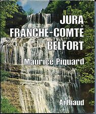 JURA FRANCHE-COMTE BELFORT - Maurice Piquartd 1973 - Arthaud