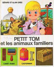 Petit Tom et Les Animaux Familiers * ALBUM rigide * Alain GREE CASTERMAN enfant