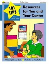 101 Tips for Resources for You & Your Center: 101 Quick Tips for Managing a Pres