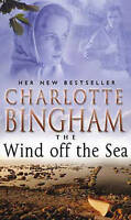The Wind Off The Sea: The Bexham Trilogy Book 2, Bingham, Charlotte , Acceptable