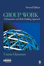 Group Work: A Humanistic and Skills Building Approach (SAGE Sourcebooks for the