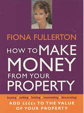 How To Make Money From Your Property: Add Pounds to the Value of Your Property,