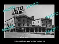 OLD LARGE HISTORIC PHOTO OF WILLOWS CALIFORNIA, VIEW OF THE HOTEL BARTON c1930