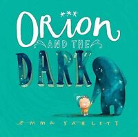 Orion and the Dark, School And Library by Yarlett, Emma, Brand New, Free ship...