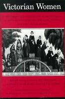 Victorian Women : A Documentary Account of Women's Lives in 19th-Century 1981