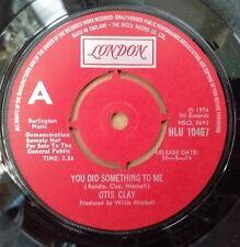 "OTIS CLAY YOU DID SOMETHING TO ME 7"" VINYL DEMO LONDON RECORDS 1974 FUNK SOUL"