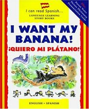 I Want My Banana! / ¡Quiero mi plátano! (Spanish