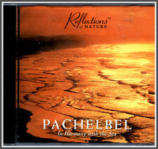 Pachelbel in Harmony with the Sea Music CD, Canon In D Major, NEW & SEALED