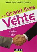Le grand livre de la vente Techniques et pratiques (LIVRE NUMERIQUE/PDF)