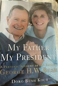 SIGNED Doro Koch My Father, My President George Bush 1st ED. HC DJ USA Book MINT