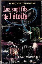 LE RAYON FANTASTIQUE n°83 ¤ F D'EAUBONNE ¤ LES SEPT FILS DE L'ETOILE ¤ EO 1962