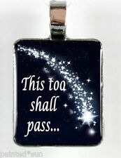 """SHOOTING STAR """"This Too Shall Pass"""" my Original Art charm Pendant for Necklaces"""