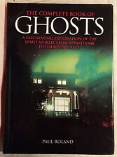 THE COMPLETE BOOK OF GHOSTS, Paul Roland, Spirits Ghosts Paranormal Apparitions
