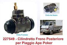 227549 - Cilindretto Freno Posteriore per Piaggio Ape Poker Benzina e Diesel