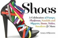 Shoes: A Celebration of Pumps, Sandals, Slippers & More - LikeNew - Linda O'Keef