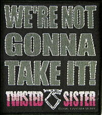 "TWISTED SISTER AUFNÄHER / PATCH # 8 ""WE'RE NOT GONNA TAKE IT"""