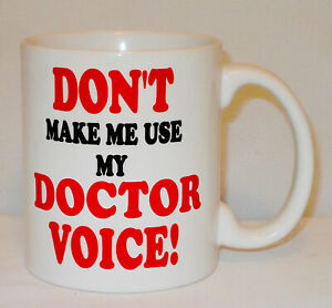 Don't Make Me Use My Doctor Voice Mug Can Personalise G.P. Medical Practice Gift