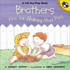 Brothers are for Making Mud Pies (Lift-the-Flap, Puffin) by Harriet Ziefert, Goo