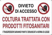 CARTELLO COLTURA TRATTATA CON PRODOTTI FITOSANITARI DIVIETO ACCESSO