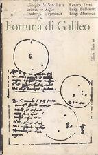 FORTUNA DI GALILEO De Santilla Zagar Geymonat Teani Bulferetti 1964 Laterza