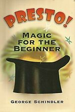 Presto! Magic for the Beginner by George Schindler (1990, Paperback)