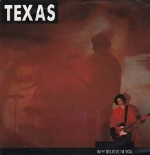 "TEXAS - Why Believe In You (ps) 7"" 45"