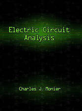 NEW Electric Circuit Analysis by Charles J. Monier