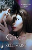 Given: A Give & Take Novel (Book 3), Maine, Kelli, New