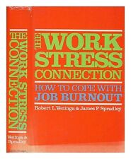 The Work/Stress Connection: How to Cope With Job B