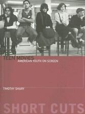 Short Cuts: Teen Movies : American Youth on Screen by Timothy Shary and Robin...