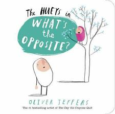 The Hueys: What's the Opposite? : A Hueys Book 4 by Oliver Jeffers (2016,...