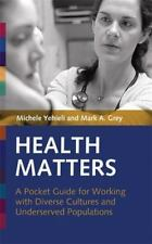 Health Matters: A Pocket Guide for Working with Diverse Cultures and Underserved