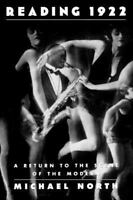 Reading 1922: A Return to the Scene of the Modern: By North, Michael