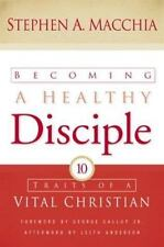 Becoming a Healthy Disciple: Ten Traits of a Vital Christian-ExLibrary