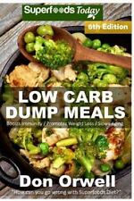 Natural Weight Loss Transformation Book: Low Carb Dump Meals : Over 130+ Low...