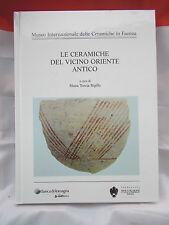 LE CERAMICHE DEL VICINO ORIENTE ANTICO Museo Internazionale d. Ceramiche FAENZA