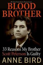 Blood Brother: 33 Reasons My Brother Scott Peterson Is Guilty-ExLibrary