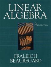 Linear Algebra by John B. Fraleigh and Raymond A. Beauregard