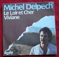 Michel Delpech, le loir et cher / viviane ,  SP - 45 tours