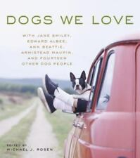 Dogs We Love: With Jane Smiley, Armistead Maupin, Ann Beattie, Edward-ExLibrary