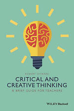 Critical and Creative Thinking: A Brief Guide for Teachers by Robert DiYanni