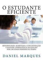 O estudante Eficiente : Métodos para aumentar a concentração e manter a...